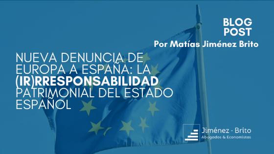 Nueva denuncia de Europa a España: la (ir)rresponsabilidad patrimonial del Estado español