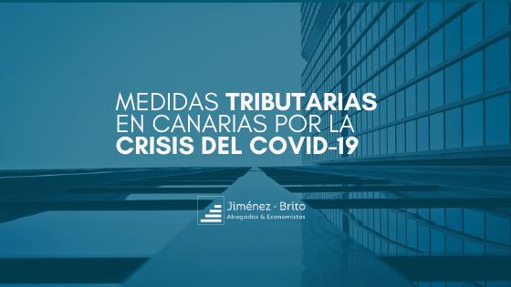 Medidas tributarias en Canarias por la crisis del COVID-19