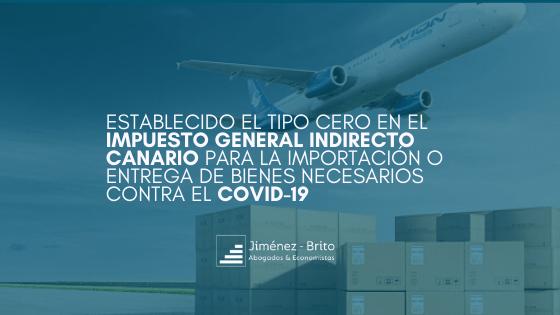 Establecido el tipo cero en el Impuesto General Indirecto Canario para la importación o entrega de bienes necesarios contra el COVID-19